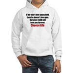 Choose Life Hooded Sweatshirt