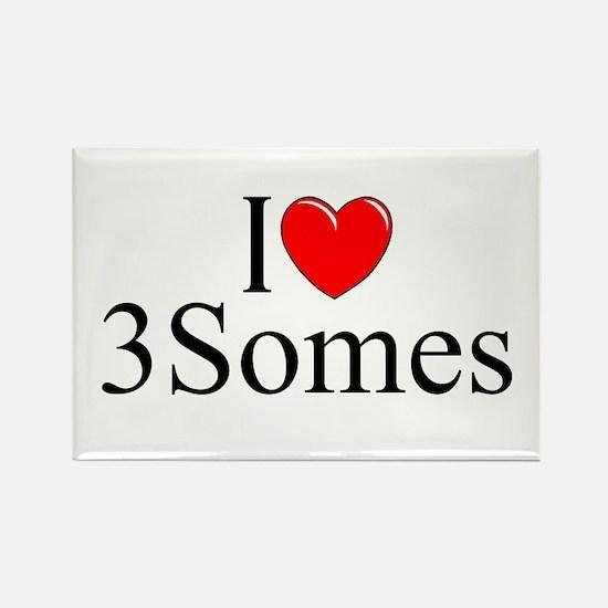 """""""I Love (Heart) 3Somes"""" Rectangle Magnet"""