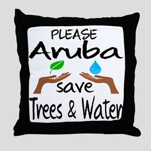 Please Aruba Save Trees & Water Throw Pillow