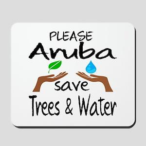 Please Aruba Save Trees & Water Mousepad