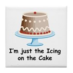 Im Just The Icing On The Cake Tile Coaster