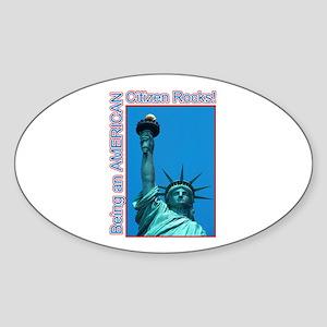Being an American Citizen Rocks! Oval Sticker