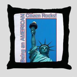 Being an American Citizen Rocks! Throw Pillow