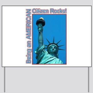 Being an American Citizen Rocks! Yard Sign
