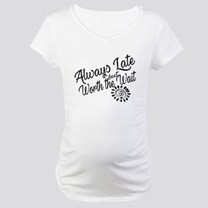 Late Worth the Wait Maternity T-Shirt