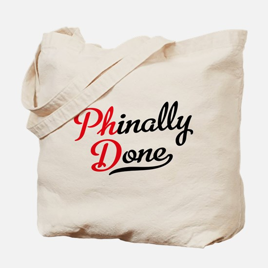 phinally done Tote Bag