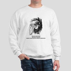 History Never Forget Sweatshirt
