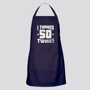 I Turned 50 Twice! 100th Birthday Apron (dark)
