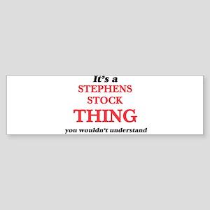 It's a Stephens Stock thing, yo Bumper Sticker