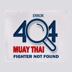 Error 404 Muay Thai Fighter Not Foun Throw Blanket