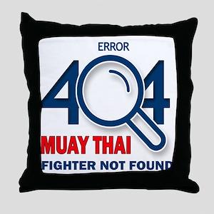 Error 404 Muay Thai Fighter Not Found Throw Pillow