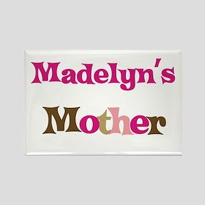 Madelyn's Mother Rectangle Magnet