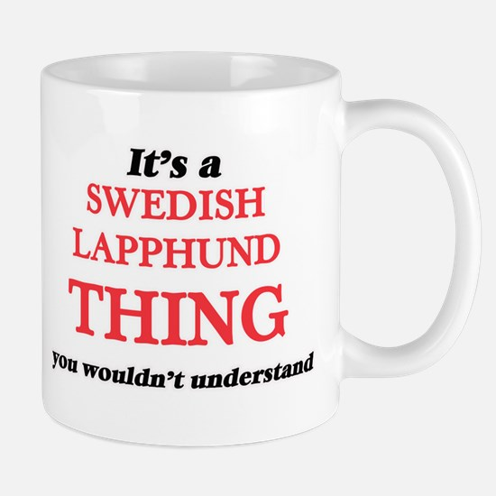 It's a Swedish Lapphund thing, you wouldn Mugs