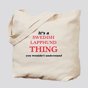 It's a Swedish Lapphund thing, you wo Tote Bag