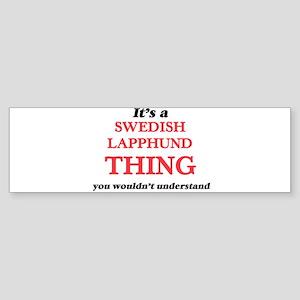 It's a Swedish Lapphund thing, Bumper Sticker