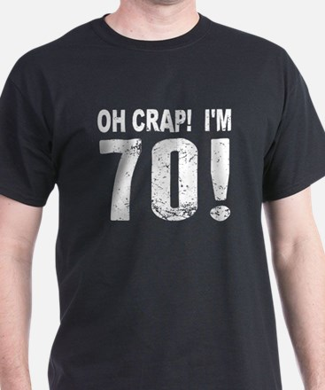 Oh Crap! Im 70! 70th Birthday T-Shirt