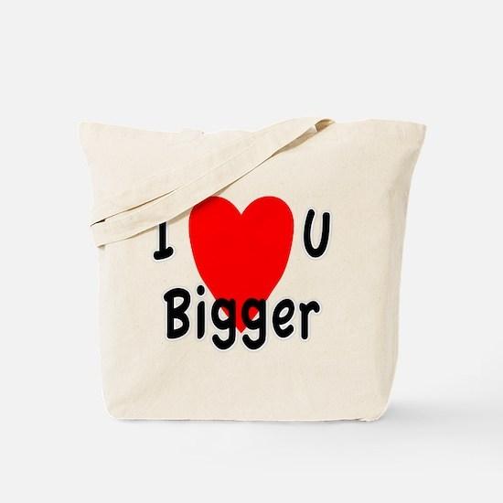 I love you bigger Tote Bag