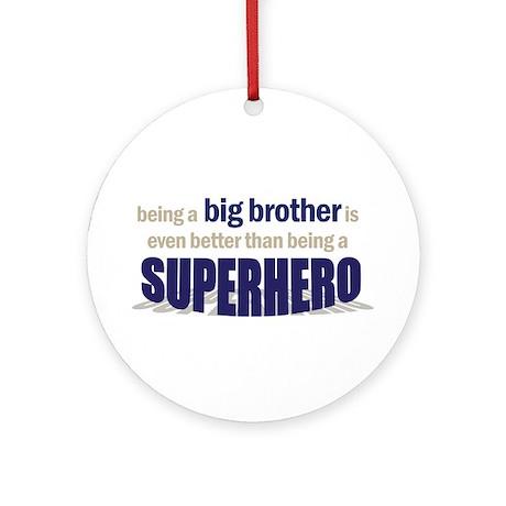 big brother t-shirt superhero Ornament (Round)