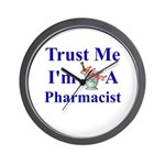 Trust Me...Pharmacist Wall Clock