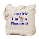 Trust Me...Pharmacist Tote Bag