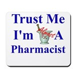 Trust Me...Pharmacist Mousepad
