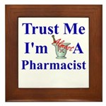 Trust Me...Pharmacist Framed Tile