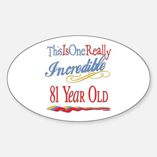 Incredible At 81 Oval Decal