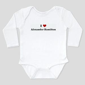 I Love Alexander Hamilton Infant Bodysuit Body Sui