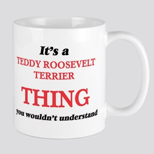 It's a Teddy Roosevelt Terrier thing, you Mugs