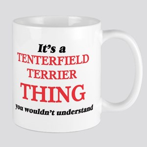 It's a Tenterfield Terrier thing, you wou Mugs