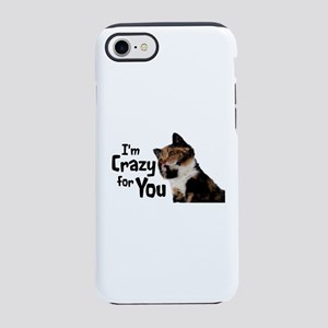 I'm crazy for you iPhone 8/7 Tough Case