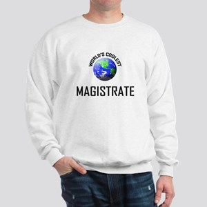 World's Coolest MAGISTRATE Sweatshirt