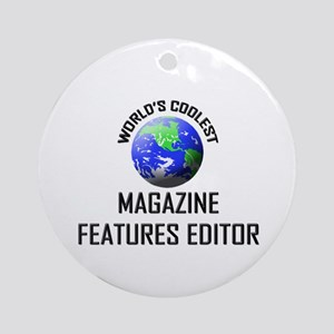 World's Coolest MAGAZINE FEATURES EDITOR Ornament