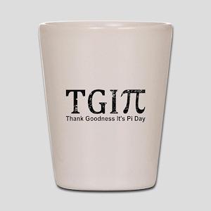 TGIPi - Thank Goodness It's Pi Day! Shot Glass
