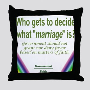 Marriage - Who Decides Throw Pillow