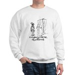 """""""everybody's like me, only different"""" Sweatshirt"""