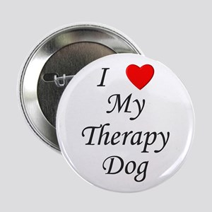 "I Love My Therapy Dog 2.25"" Button"