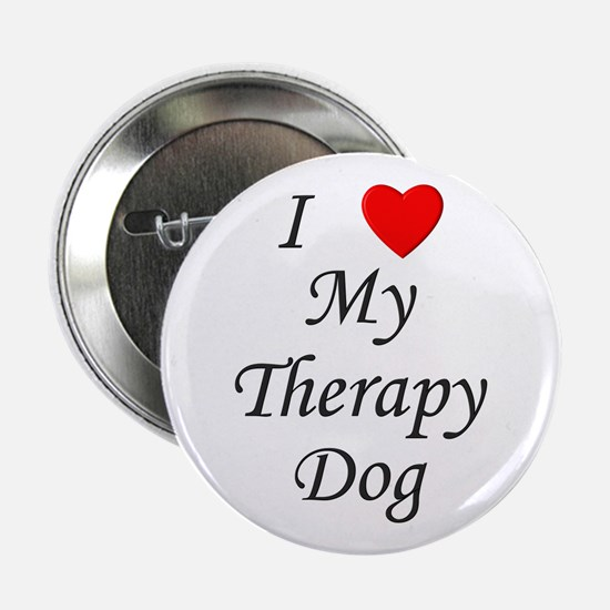 """I Love My Therapy Dog 2.25"""" Button"""