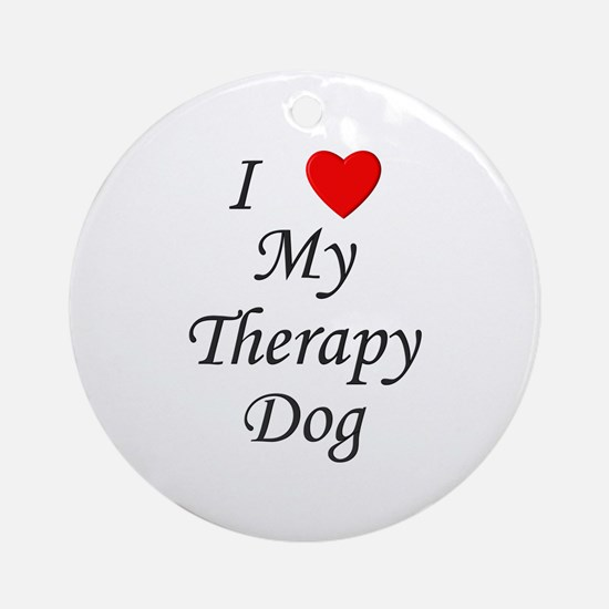 I Love My Therapy Dog Ornament (Round)