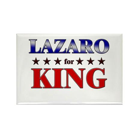 LAZARO for king Rectangle Magnet