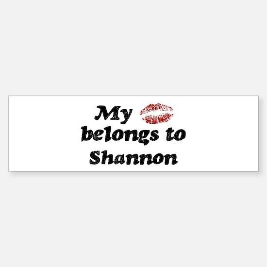 Kiss Belongs to Shannon Bumper Bumper Bumper Sticker