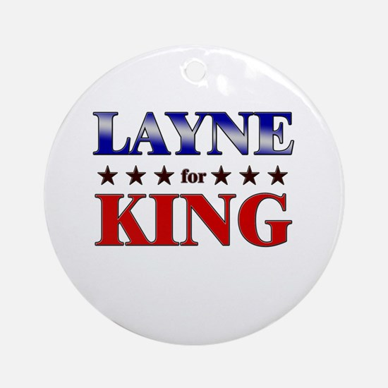 LAYNE for king Ornament (Round)