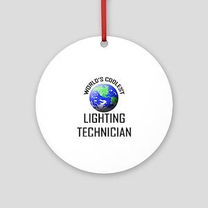 World's Coolest LIGHTING TECHNICIAN Ornament (Roun