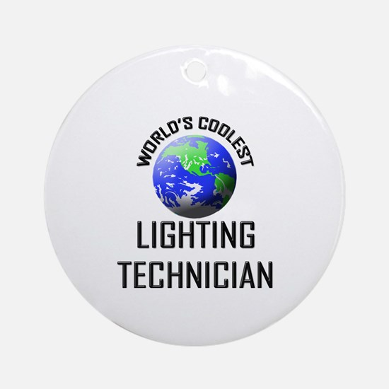 World's Coolest LIGHTING TECHNICIAN Ornament (Roun