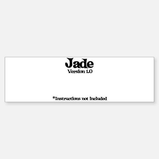 Jade - Version 1.0 Bumper Bumper Bumper Sticker