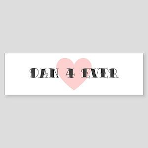 Dan 4 ever Bumper Sticker