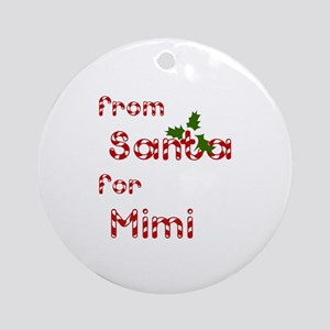 From Santa For Mimi Ornament (Round)