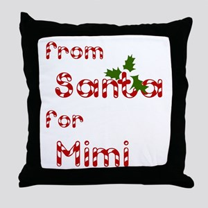 From Santa For Mimi Throw Pillow