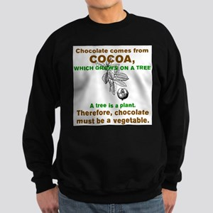 CHOCOLATE MUST BE A VEGETABLE Sweatshirt