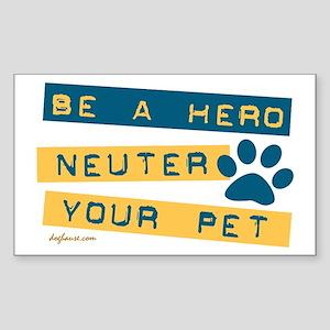 Be a Hero - Neuter Your Pet Rectangle Sticker